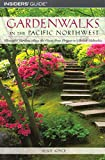 Gardenwalks in the Pacific Northwest: Beautiful Gardens along the Coast from Oregon to British Columbia (Gardenwalks Series)