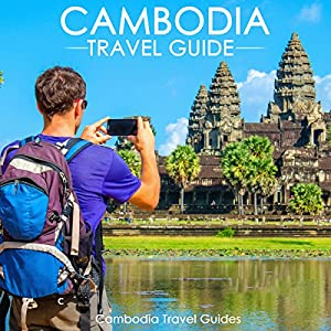 Cambodia Travel Guide Hörbuch