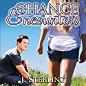 Chance Encounters Audiobook by J. Sterling Narrated by Nicole Greevy