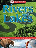 Rivers and Lakes, Dorling Kindersley Publishing Staff and Simon Holland, 0789490463