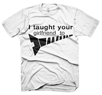 e07a0987 Lustige Witzige Coole Sprüche Fun T-Shirts I TAUGHT YOUR GF TO (TSM 2110