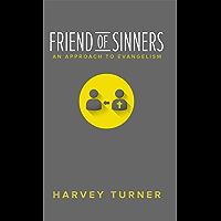 Friend of Sinners: An Approach to Evangelism