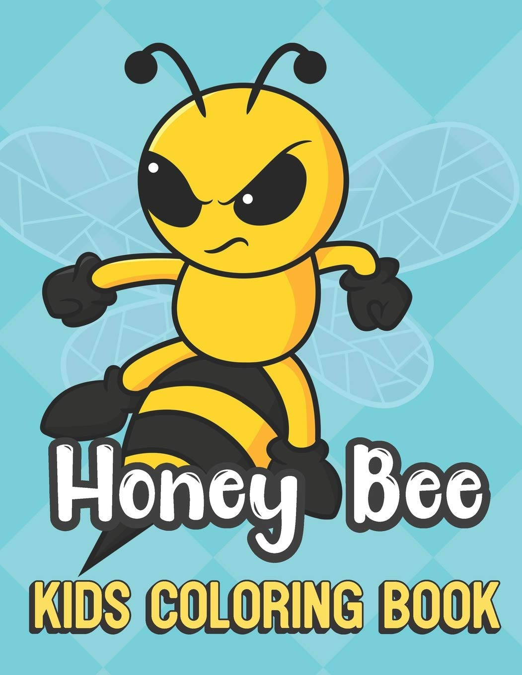 - Honey Bee Kids Coloring Book: Flying Yellow And Black Bee Color
