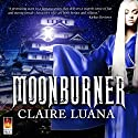Moonburner Audiobook by Claire Luana Narrated by Emma Lysy