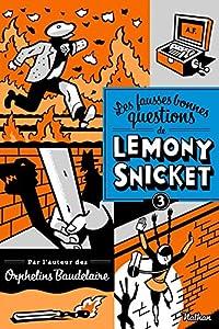 """Afficher """"Les fausses bonnes questions de Lemony Snicket n° 3 Ne devriez-vous pas être en classe ?"""""""
