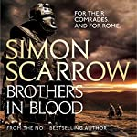 Brothers in Blood: Eagles of the Empire, Book 13 | Simon Scarrow