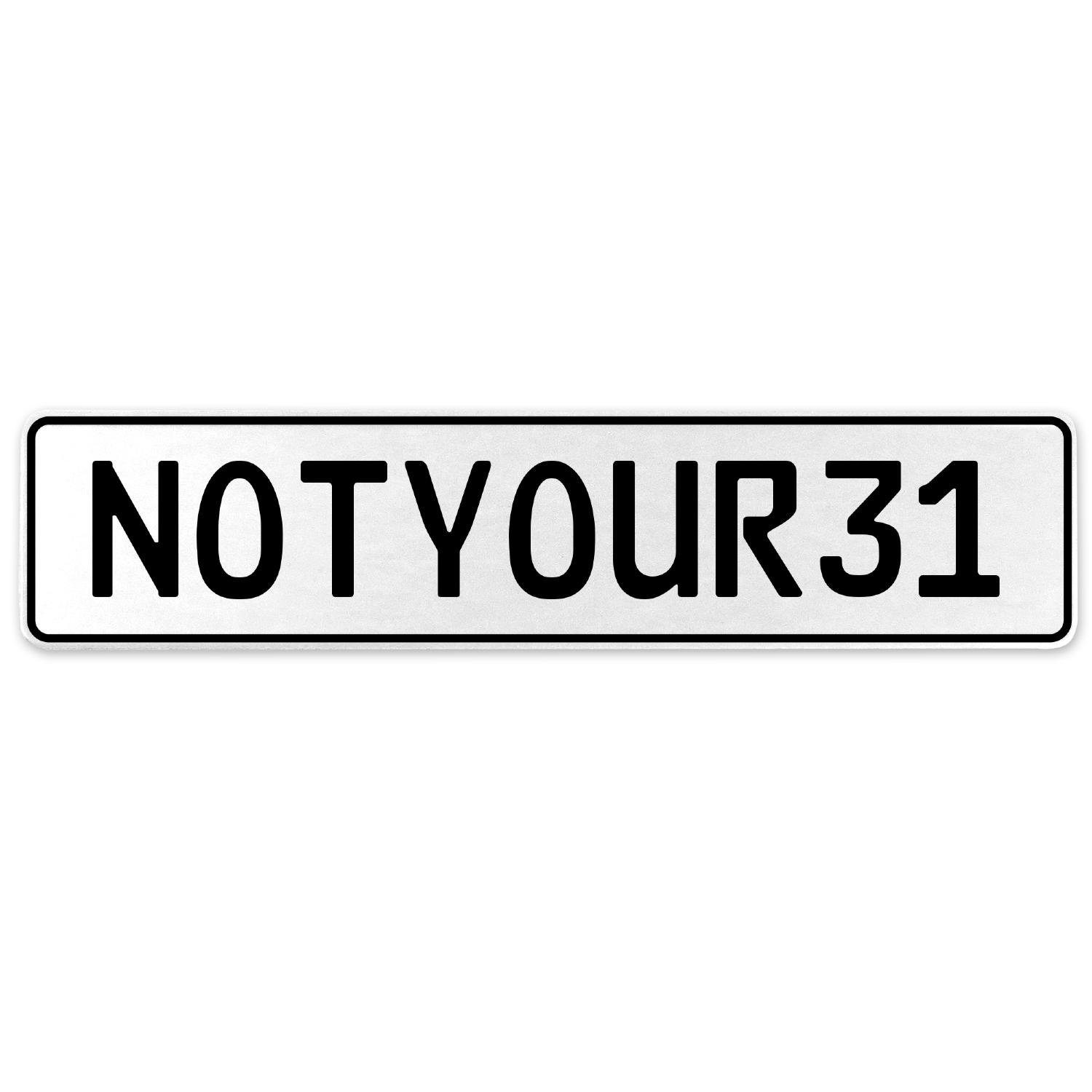 Vintage Parts 555420 NOTYOUR31 White Stamped Aluminum European License Plate