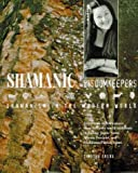 Shamanic Wisdomkeepers : Shamanism in the Modern World, Freke, Timothy, 0806999136