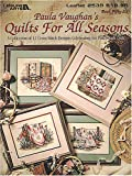 img - for Paula Vaughan's Quilts For All Seasons: A Collection of 12 Cross Stitch Designs Celebrating the Patchwork Quilt (Leisure Arts #2539) book / textbook / text book
