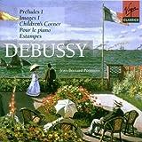 Debussy: Preludes, Book 1; Images, Series 1; Children's Corner; Pour le piano; Estampes; La plus que lente; 2 Arabesques; Piece pour le vetement du blesse; L'Isle joyeuse