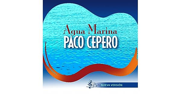 Agua Marina (Nueva Versión) de Paco Cepero en Amazon Music ...