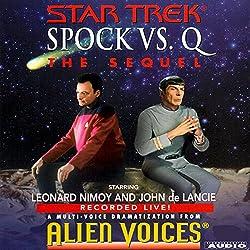 Star Trek: Spock vs. Q, The Sequel (Adapted)