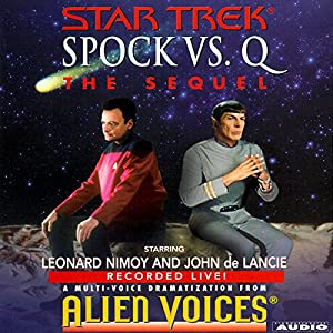 Star Trek: Spock vs. Q, The Sequel (Adapted) Audiobook