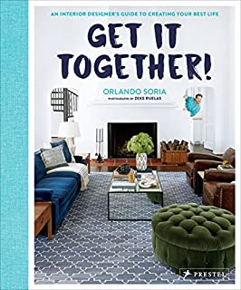 Book Cover: Get It Together!: An Interior Designer's Guide to Creating Your Best Life