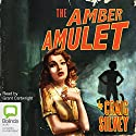 Amber Amulet Audiobook by Craig Silvey Narrated by Grant Cartwright