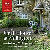 Kyпить The Small House at Allington: Chronicles of Barsetshire, Book 5 на Amazon.com