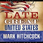 The Late Great United States   Mark Hitchcock