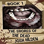 The Rising: The Shores of the Dead, Book 1 | Josh Hilden