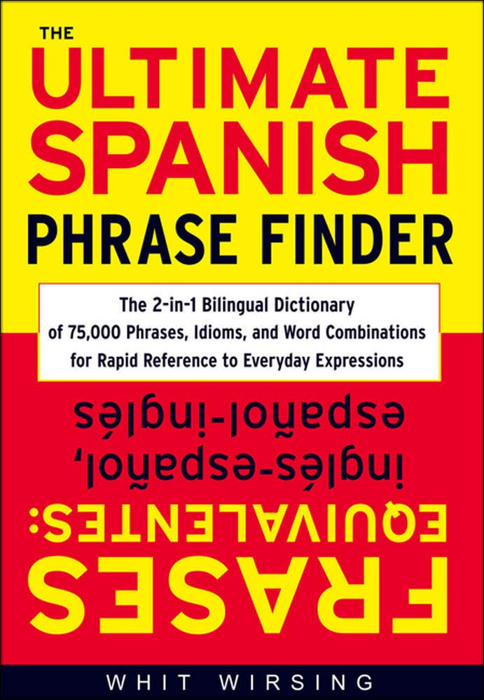 The Ultimate Spanish Phrase Finder: The 2-in-1 Bilingual ...