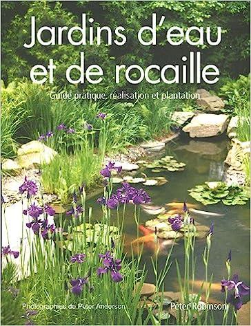 Amazon.fr - Jardins d\'eau et de rocaille - Peter Robinson ...