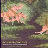 Domains of Wonder: Selected Masterworks of Indian Painting