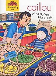 Caillou What Do You Like to Eat? (Butterfly)