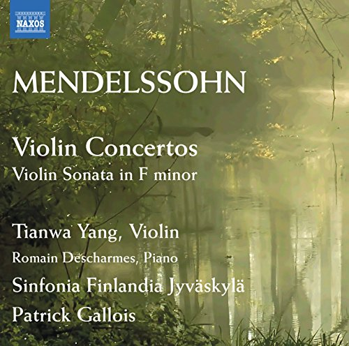 Mendelssohn: Violin Concerto in E minor Op. 64; Violin Concerto in D minor; Violin Sonata Op. 4