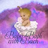 Baby Bath with Bach - Happy Time with Mommy, Bach Music for Children, Baby's Water Games in Tub, Baby Shower with Classical Music, Bath Time, Kids Music for Fun with Bubbles