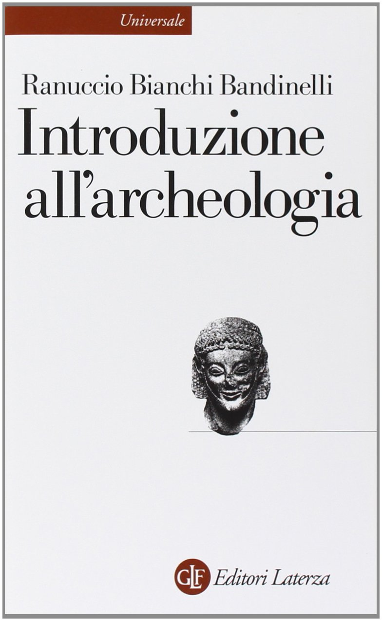 R bianchi bandinelli introduzione all archeologia ed laterza bari 1976