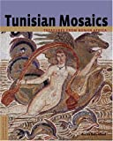 Tunisian Mosaics - Treasures from Roman Africa (Conservation and Cultural Heritage)