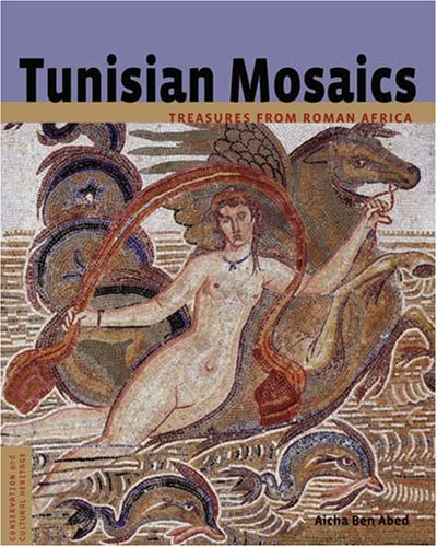 Tunisian Mosaics: Treasures from Roman Africa (Conservation & Cultural Heritage) PDF