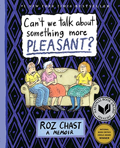 Can't We Talk about Something More Pleasant?: A Memoir (Best Way To Please A Woman In Bed)