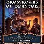 Crossroads of Draston: Dragonband: Tales, Book 1 | Joel Norden,Aaron Wulf,Jack Gabriel