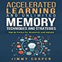 Accelerated Learning and Unlimited Memory Techniques and Strategies: Real Information from a Real Expert Audiobook by Jimmy Cooper Narrated by Norman Gilligan