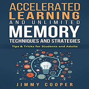 Accelerated Learning and Unlimited Memory Techniques and Strategies Audiobook