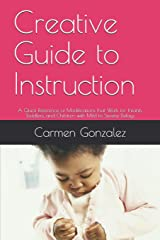 Creative Guide to Instruction: A Quick Reference of Modifications that Work for Infants, Toddlers, and Children with Mild to Severe Delays Paperback