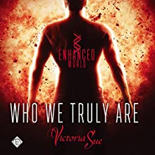 Who We Truly Are: Enhanced, Book 2 Audiobook by Victoria Sue Narrated by Nick J. Russo