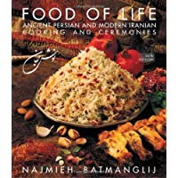 Food of Life: Ancient Persian and Modern Iranian Cooking and Ceremonies