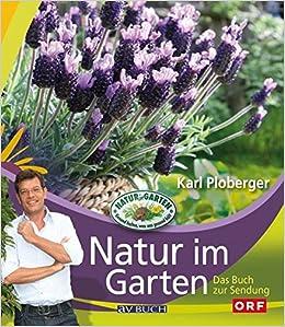 Natur Im Garten Das Buch Zur Tv Serie 9783704023438 Amazoncom