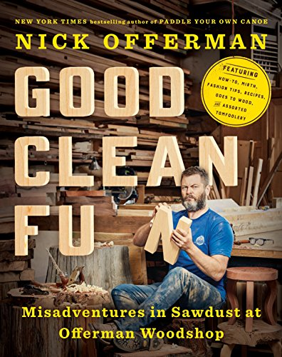 Good Clean Fun: Misadventures in Sawdust at Offerman Woodshop by Penguin Random House Publishing