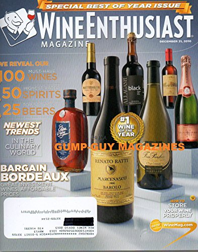 (Wine Enthusiast December 31 2010 Magazine SPECIAL BEST OF THE YEAR ISSUE 100 Must-Have Wines 25 TOP-SCORING BEERS)