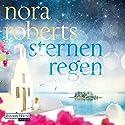 Sternenregen (Die Sternen-Trilogie 1) Hörbuch von Nora Roberts Gesprochen von: Martina Rester-Gellhaus