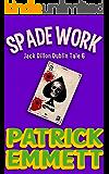Spade Work (Jack Dillon Dublin Tale Book 6)