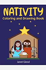 Nativity Coloring and Drawing Book: Bible-Based Coloring and Drawing Activities That Tell the Story of the Miracle of Jesus' Birth Paperback