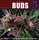 More Marijuana Varieties from the World's Great Seed Breeders (The Big Book of Buds, Vol. 3)