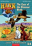 The Case of the Dinosaur Birds (Hank the Cowdog)