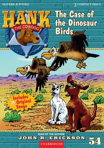 The Case of the Dinosaur Birds (Hank the Cowdog) by Maverick Books