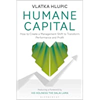 Humane Capital: How to Create a Management Shift to Transform Performance and Profit
