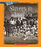 Slavery in America, Jean F. Blashfield, 0531266249