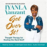 #1: Get Over It!: Thought Therapy for Healing the Hard Stuff